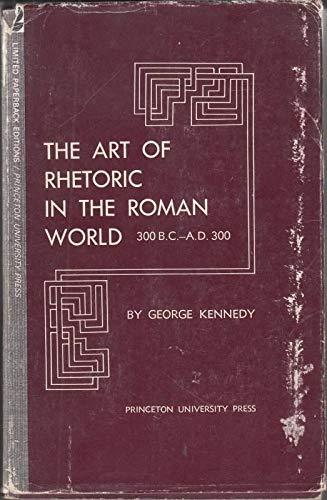 9780691100036: History of Rhetoric, Volume II: The Art of Rhetoric in the Roman World 300 B.C.-300 A.D
