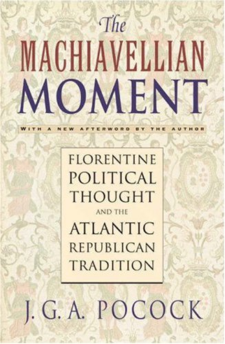 9780691100296: Machiavellian Moment Florentine Political Thought