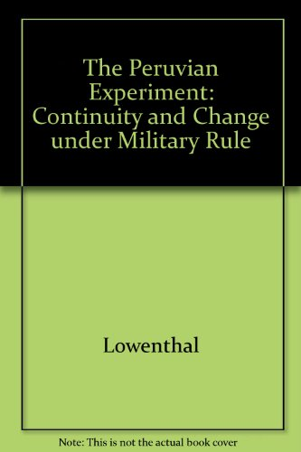 The Peruvian Experiment: Continuity and Change Under Military Rule (Princeton Legacy Library): n/a