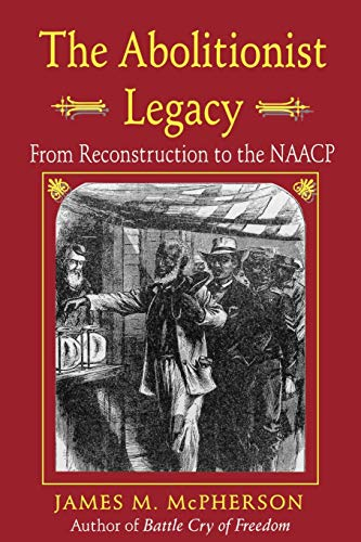 9780691100395: The Abolitionist Legacy
