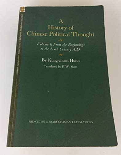9780691100616: A History of Chinese Political Thought, Volume One: From the Beginnings to the Sixth Century A.D.