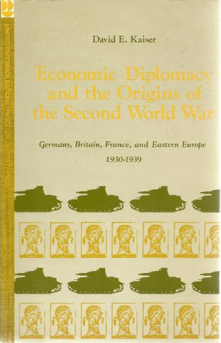 9780691101019: Economic Diplomacy and the Origins of the Second World War: Germany, Britain, France, and Eastern Europe, 1930-1939 (Princeton Legacy Library)