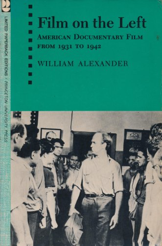 Film on the Left: American Documentary Film from 1931 to 1942: William Alexander
