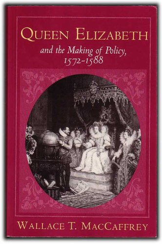 9780691101125: Queen Elizabeth and the Making of Policy, 1572-1588