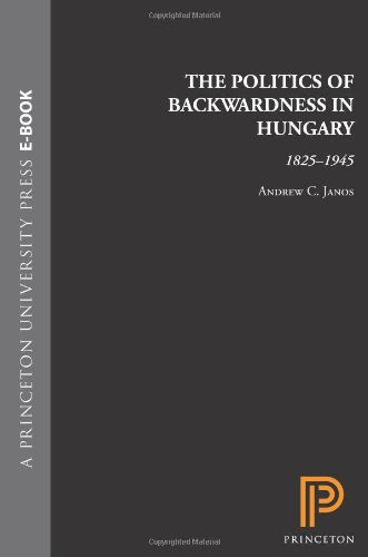 9780691101231: The Politics of Backwardness in Hungary, 1825-1945