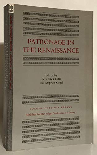 Patronage in the Renaissance: Lytle, Guy Fith and Stephen Orgel
