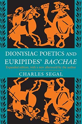 "Dionysiac Poetics and Euripides' ""Bacchae"": Segal, Charles"