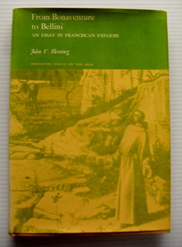 9780691101439: From Bonaventure to Bellini: An Essay in Franciscan Exegesis (Princeton Essays on the Arts)
