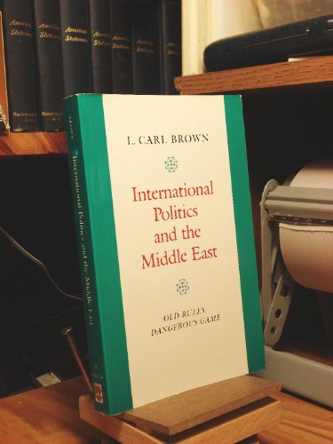 9780691101590: International Politics and the Middle East: Old Rules, Dangerous Game (Princeton Studies on the Near East)