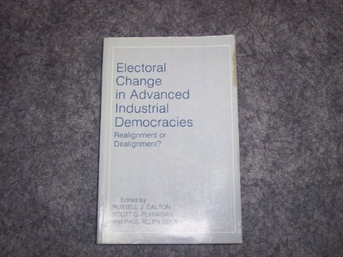 9780691101651: Electoral Change in Advanced Industrial Democracies: Realignment or Dealignment?