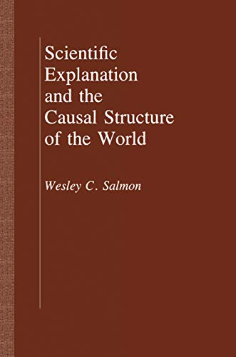 9780691101705: Scientific Explanation and the Causal Structure of the World