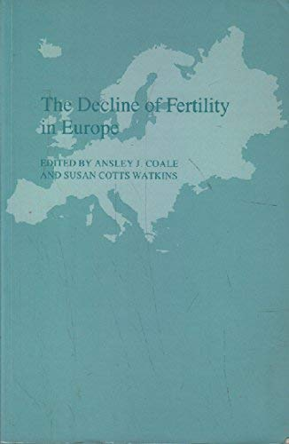 9780691101767: The Decline of Fertility in Europe (Office of Population Research)