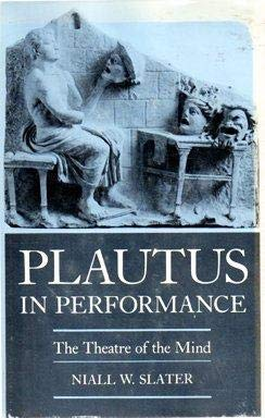 9780691101781: Plautus in Performance: The Theatre of the Mind