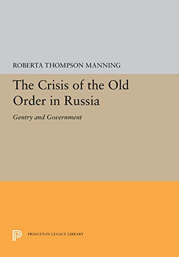 9780691101897: The Crisis of the Old Order in Russia: Gentry and Government: Studies of the Russian Institute, Columbia University (Studies of the Harriman Institute, Columbia University)