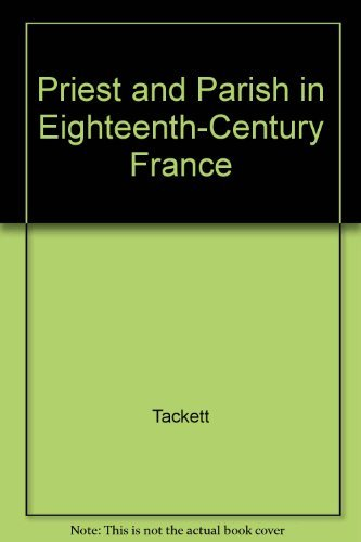 9780691101996: Priest and Parish in Eighteenth-Century France (Princeton Legacy Library)