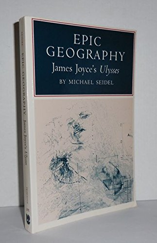 9780691102023: Epic Geography: James Joyce's Ulysses