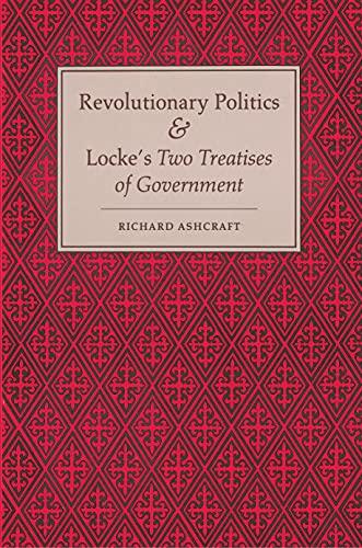 "9780691102054: Revolutionary Politics and Locke's ""Two Treatises of Government"""