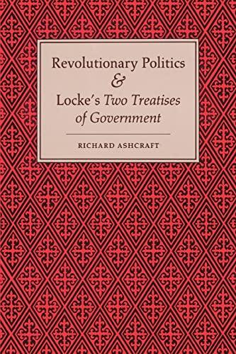 9780691102054: Revolutionary Politics and Locke's