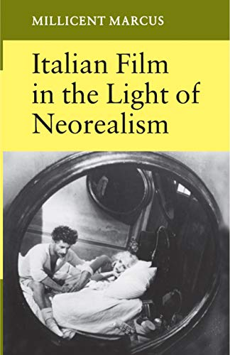 Italian film in the light of neorealism, With illustrations, - Marcus, Millicent