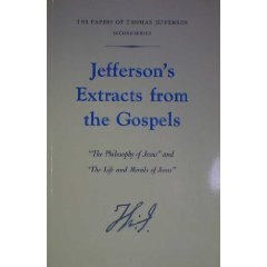 9780691102108: Jefferson's Extracts from the Gospels: The Philosophy of Jesus and The Life and Morals of Jesus (Princeton Legacy Library)