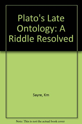 9780691102306: Plato's Late Ontology: A Riddle Resolved