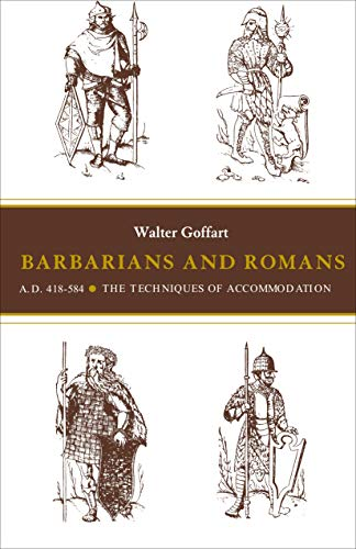 9780691102313: Barbarians and Romans, A.D., 418-584: Techniques of Accommodations