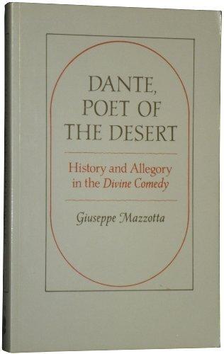 Dante, Poet of the Desert: History and Allegory in the Divine Comedy: Mazzotta, Giuseppe