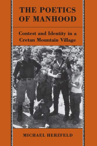9780691102443: The Poetics of Manhood: Contest and Identity in a Cretan Mountain Village
