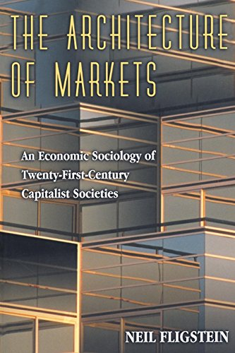 9780691102542: The Architecture of Markets: An Economic Sociology of Twenty-First Century Capitalist Societies