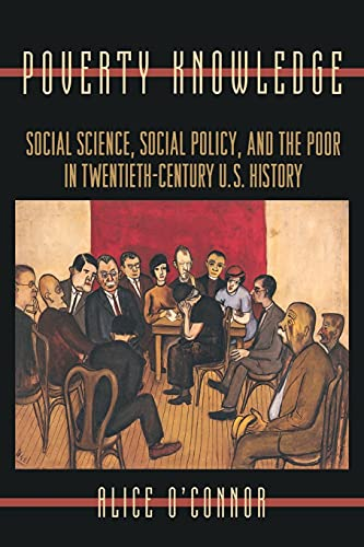 9780691102559: Poverty Knowledge: Social Science, Social Policy, and the Poor in Twentieth-Century U.S. History (Politics and Society in Modern America)