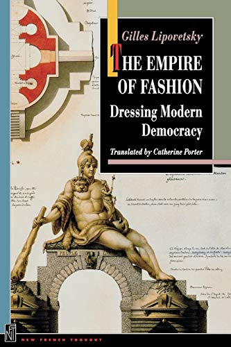 9780691102627: The Empire of Fashion: Dressing Modern Democracy (New French Thought Series)