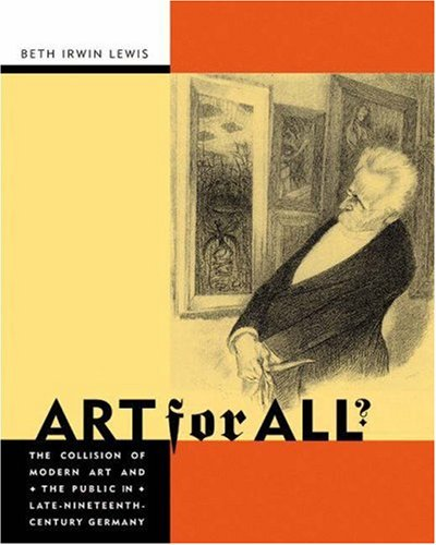 9780691102658: Art for All?: The Collision of Modern Art and the Public in Late-Nineteenth-Century Germany