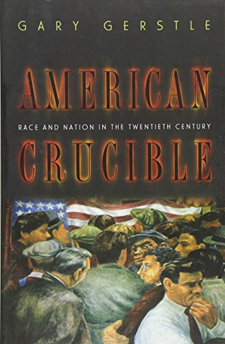 9780691102771: American Crucible: Race and Nation in the Twentieth Century