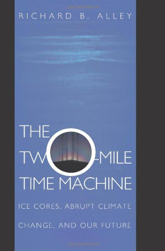 9780691102962: The Two-Mile Time Machine: Ice Cores, Abrupt Climate Change, and Our Future
