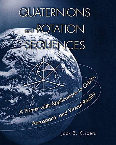 9780691102986: Quaternions and Rotation Sequences: A Primer With Applications to Orbits, Aerospace, and Virtual Reality