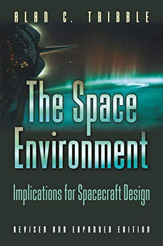 9780691102993: The Space Environment: Implications for Spacecraft Design