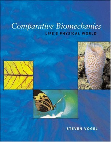 9780691112978: Comparative Biomechanics: Life's Physical World