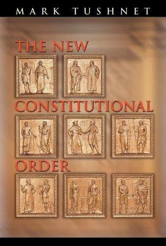 The New Constitutional Order: Mark Tushnet