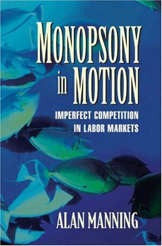 9780691113128: Monopsony in Motion: Imperfect Competition in Labor Markets