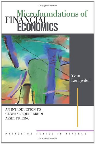 9780691113159: Microfoundations of Financial Economics: An Introduction to General Equilibrium Asset Pricing (Princeton Series in Finance)