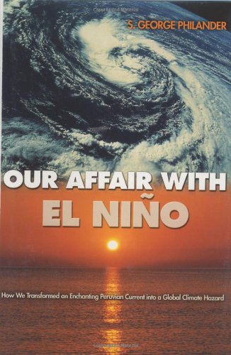 9780691113357: Our Affair with El Niño: How We Transformed an Enchanting Peruvian Current into a Global Climate Hazard