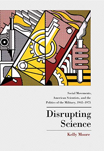 9780691113524: Disrupting Science: Social Movements, American Scientists, and the Politics of the Military, 1945-1975 (Princeton Studies in Cultural Sociology)