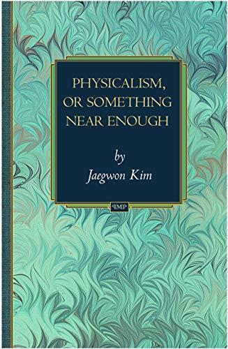 9780691113753: Physicalism, or Something Near Enough (Princeton Monographs in Philosophy)