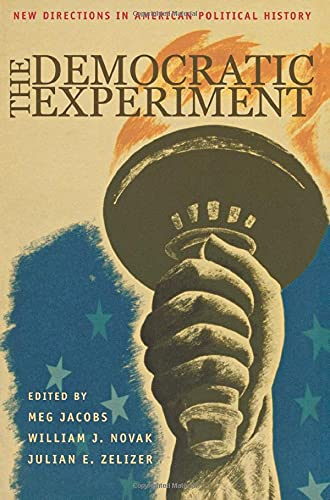9780691113777: The Democratic Experiment: New Directions in American Political History (Politics and Society in Twentieth-Century America)