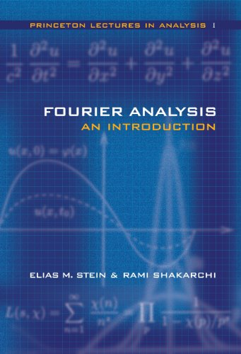 9780691113845: Fourier Analysis: An Introduction (Princeton Lectures in Analysis)
