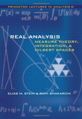 9780691113869: Real Analysis: Measure Theory, Integration, and Hilbert Spaces: Bk. 3 (Princeton Lectures in Analysis)
