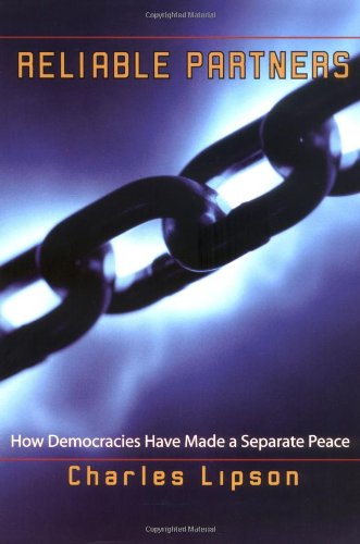 9780691113906: Reliable Partners: How Democracies Have Made a Separate Peace