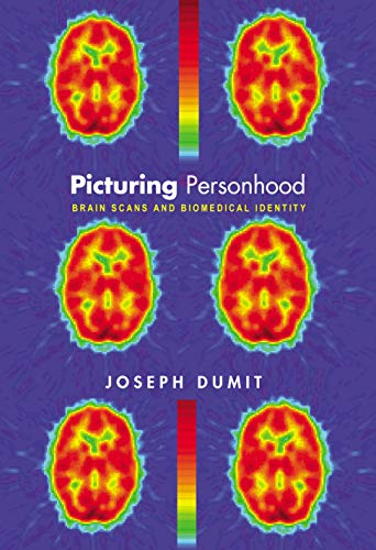 9780691113982: Picturing Personhood: Brain Scans and Biomedical Identity (In-Formation)