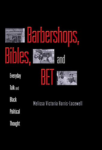 9780691114057: Barbershops, Bibles, and BET: Everyday Talk and Black Political Thought