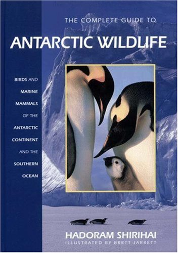 9780691114149: The Complete Guide to Antarctic Wildlife: Birds and Marine Mammals of the Antarctic Continent and the Southern Ocean